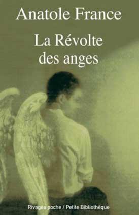 La Révolte des anges - Anatole France - Rivages poche / Petite Bibliothèque